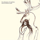 Hymns of Love & Spirits (Reissue) Lyrics The Wilderness of Manitoba