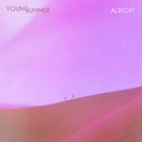 Alright (Single) Lyrics Young Summer