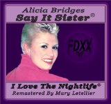 Say It Sister Lyrics Alicia Bridges