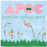 Boredom Springs Anew Lyrics Apoc