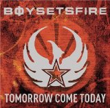 Tomorrow Come Today Lyrics Boy Sets Fire