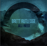 All I Need Lyrics Brett Rutledge