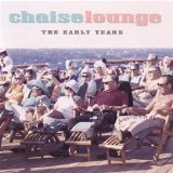 The Early Years Lyrics Chaise Lounge