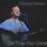 The Time Has Come Lyrics Christy Moore