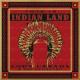This Is Indian Land Lyrics Cody Canada
