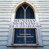 Sunday Morning Bluegrass Lyrics Craig Duncan