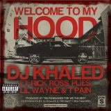 Welcome To My Hood (Single) Lyrics DJ Khaled