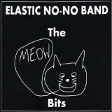 The Meow Bits Lyrics Elastic No-No Band