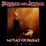 No Place For Disgrace 2014 Lyrics Flotsam And Jetsam