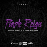 Purple Reign (Mixtape) Lyrics Future