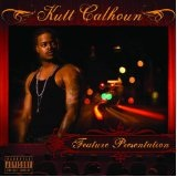 Feature Presentation Lyrics Kutt Calhoun