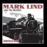 Homeward Bound Lyrics Mark Lind And The Unloved