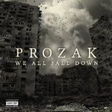 We All Fall Down Lyrics Prozak