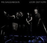 Look Out Now! Lyrics The Gaddabouts