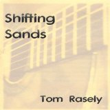 Shifting Sands Lyrics Tom Rasely