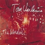 The Wonder Lyrics Tom Verlaine