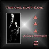 This Girl Don't Care Lyrics Alicia Bridges
