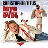 Love Is Evol Lyrics Christopher Titus