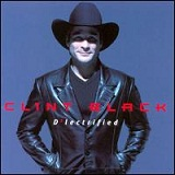 D'lectrified Lyrics Clint Black