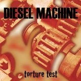 Torture Test Lyrics Diesel Machine