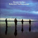 Heaven Up Here Lyrics Echo & The Bunnymen