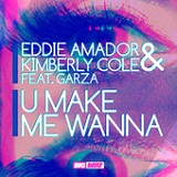 U Make Me Wanna (Single) Lyrics Eddie Amador & Kimberly Cole