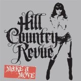 Make A Move Lyrics Hill Country Revue