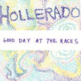 Good Day At The Races - Single Lyrics Hollerado