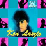 Greatest Hits & Remixes Lyrics Ken Laszlo