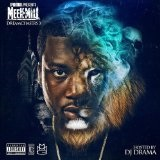 Dream Chasers, Vol. 3 Lyrics Meek Mill