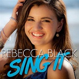Sing It (Single) Lyrics Rebecca Black