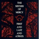 First And Last And Always Lyrics Sisters Of Mercy