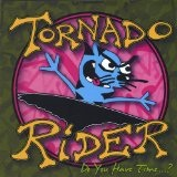 Do You Have Time ... ? Lyrics Tornado Rider