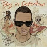 Boy In Detention (Mixtape) Lyrics Chris Brown