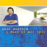 I Want It All Back Lyrics Coco Montoya