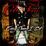Every Chance I Get Lyrics Colt Ford