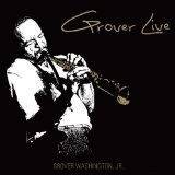Grover Live Lyrics Grover Washington Jr.