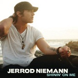 Shinin' On Me (Single) Lyrics Jerrod Niemann
