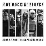 Got Rockin' Blues Lyrics Johnny and the Superchargers