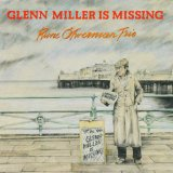 Glenn Miller Is Missing Lyrics Rune Ofwerman