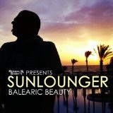 Roger Shah Presents Sunlounger [Balearic Beauty] Lyrics Sunlounger