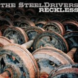 Reckless Lyrics The Steeldrivers