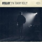 Hello! I'm Tommy Reilly Lyrics Tommy Reilly