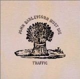 John Barleycorn Must Die Lyrics Traffic