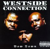 Bow Down Lyrics Westside Connection