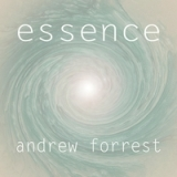 Essence Lyrics Andrew Forrest