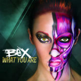 What You Are (Electro Pop Mix) Lyrics Bex