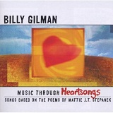 Music Through Heartsongs Lyrics BILLY GILMAN