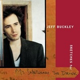 Sketches For My Sweetheart The Drunk Lyrics Buckley Jeff