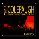 Burning Lyrics Chris Colepaugh and the Cosmic Crew